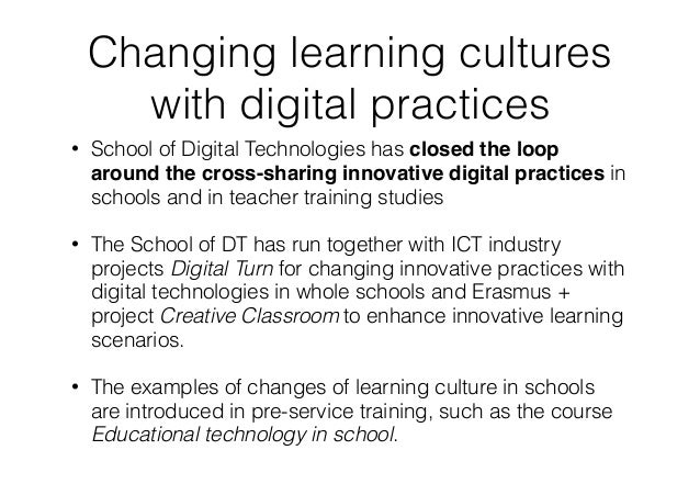 Changing learning cultures with digital practices • School of Digital Technologies has closed the loop around the cross-sh...