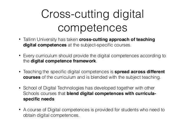 Cross-cutting digital competences • Tallinn University has taken cross-cutting approach of teaching digital competences at...