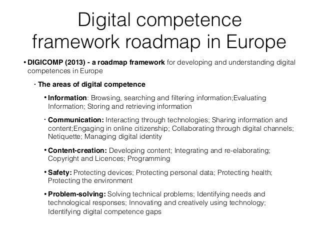 Digital competence framework roadmap in Europe • DIGICOMP (2013) - a roadmap framework for developing and understanding di...