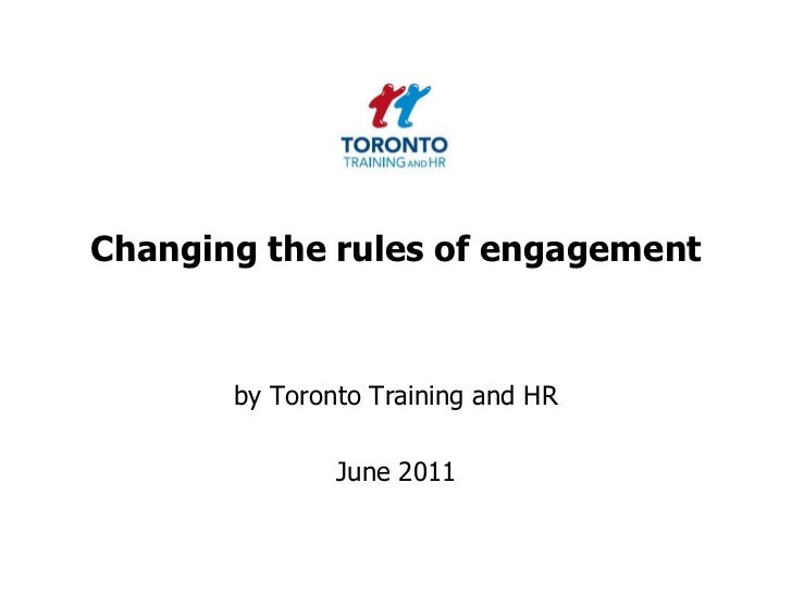 Changing the rules of engagement<br />by Toronto Training and HR <br />June 2011<br />