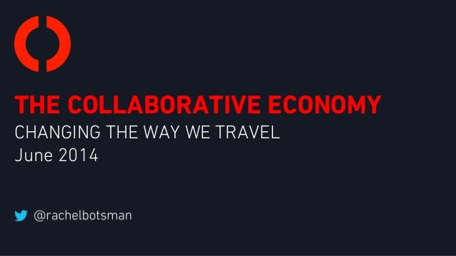 THE COLLABORATIVE ECONOMY CHANGING THE WAY WE TRAVEL June 2014