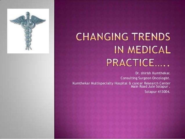 Dr. shirish Kumthekar. Consulting Surgeon Oncologist. Kumthekar Multispecialty Hospital & cancer Research Center Main Road...