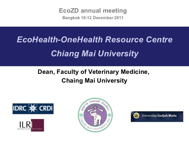 EcoHealth-OneHealth Resource Centre Chiang Mai University Dean, Faculty of Veterinary Medicine,  Chaing Mai University Eco...