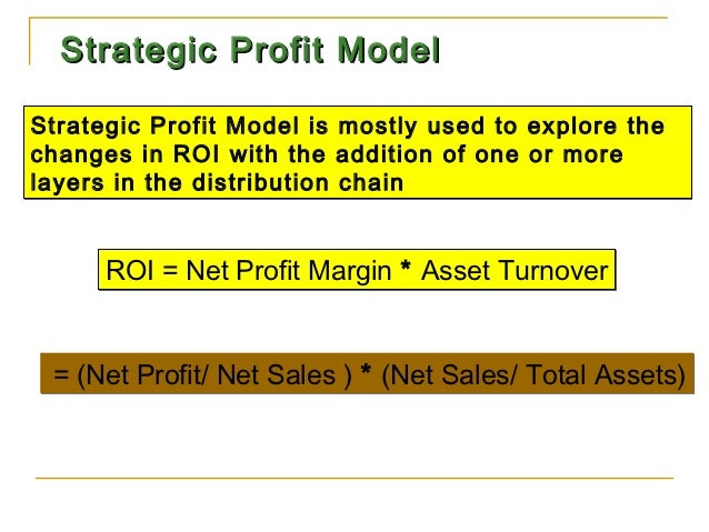 Strategic Profit ModelStrategic Profit Model is mostly used to explore thechanges in ROI with the addition of one or morel...