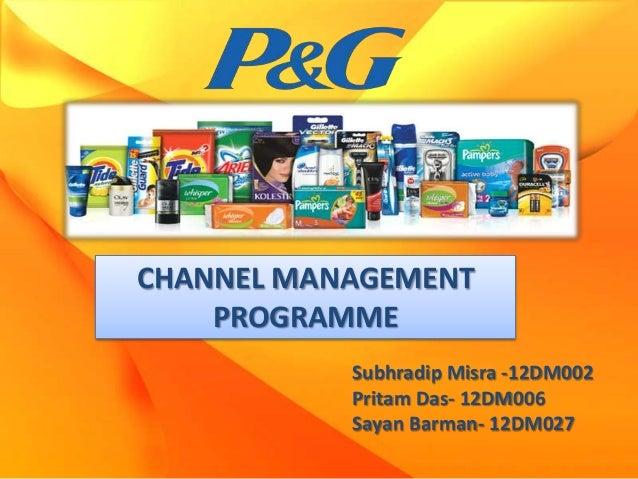 CHANNEL MANAGEMENT    PROGRAMME           Subhradip Misra -12DM002           Pritam Das- 12DM006           Sayan Barman- 1...