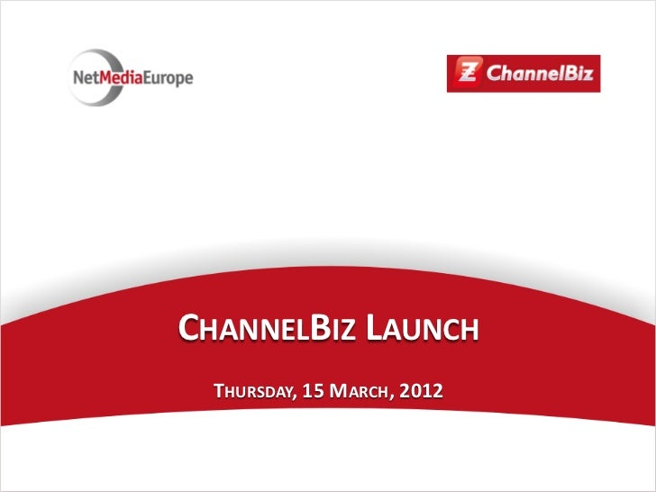 CHANNELBIZ LAUNCH  THURSDAY, 15 MARCH, 2012                             1