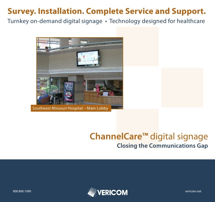 Survey. Installation. Complete Service and Support. Turnkey on-demand digital signage • Technology designed for healthcare...
