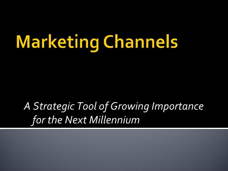 A Strategic Tool of Growing Importance for the Next Millennium