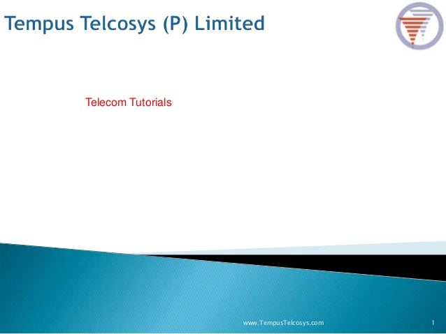 1www.TempusTelcosys.comTelecom Tutorials
