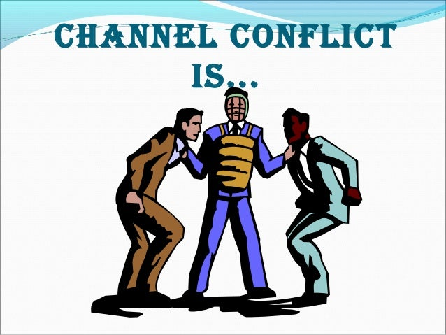 channel conflicts Channel conflict arun varghese s3 mba macfast arunvg21@gmailcom channel conflicts channel conflict occurs whenever channel members have.