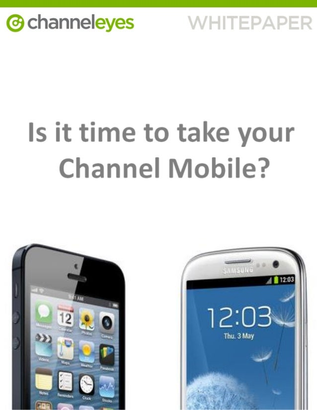 Is it time to take your Channel Mobile?As we begin 2013, mobile technology is already shaping up to be the story of theyea...