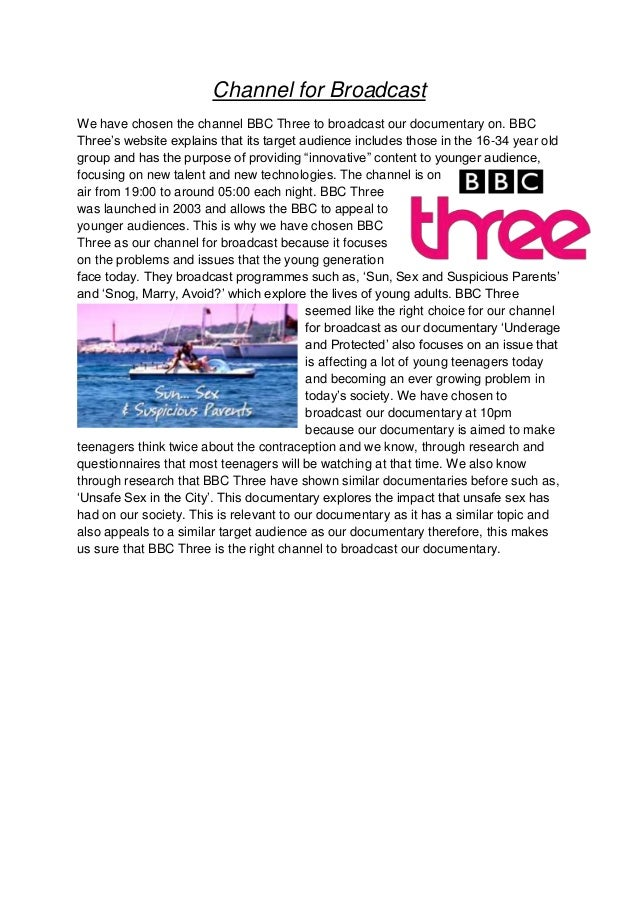 """Channel for BroadcastWe have chosen the channel BBC Three to broadcast our documentary on. BBCThree""""s website explains tha..."""
