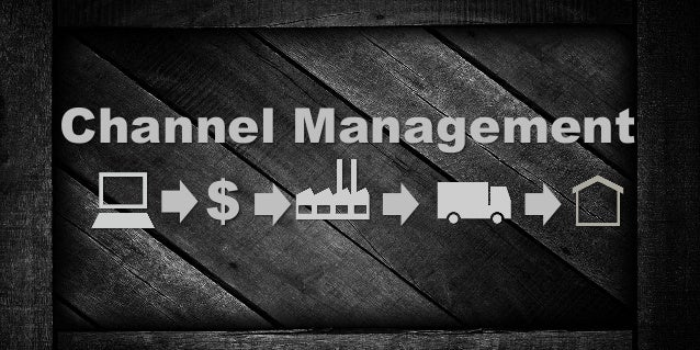Channel Management $