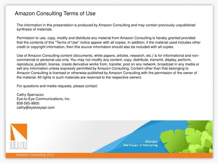 Amazon Consulting Terms of UseThe information in this presentation is produced by Amazon Consulting and may contain previo...