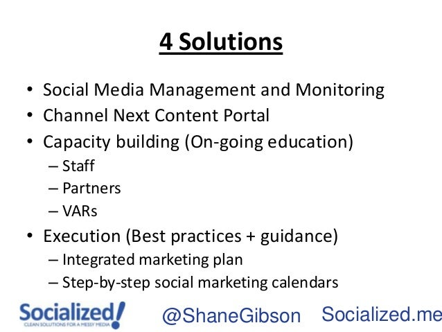4 Solutions• Social Media Management and Monitoring• Channel Next Content Portal• Capacity building (On-going education)  ...