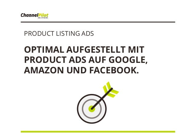 PRODUCT LISTING ADS OPTIMAL AUFGESTELLT MIT PRODUCT ADS AUF GOOGLE, AMAZON UND FACEBOOK.