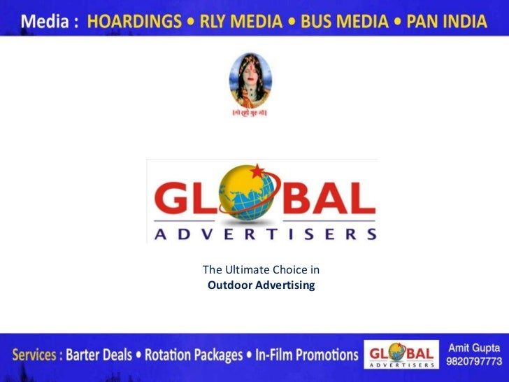 The Ultimate Choice in Outdoor Advertising                         www.globaladvertisers.in