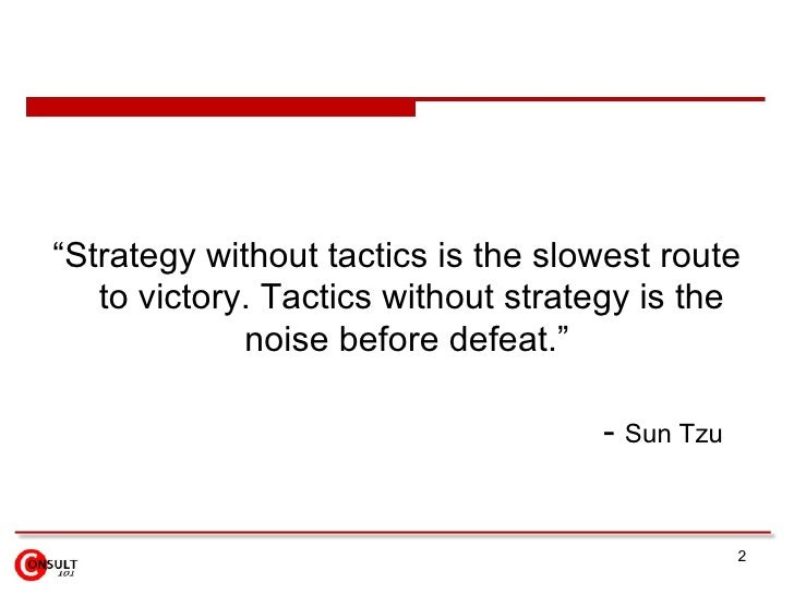 """<ul><li>""""Strategy without tactics is the slowest route to victory. Tactics without strategy is the noise before defeat.""""  ..."""