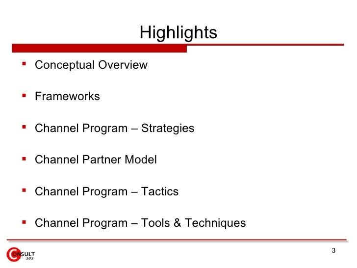 Highlights <ul><li>Conceptual Overview  </li></ul><ul><li>Frameworks </li></ul><ul><li>Channel Program – Strategies </li><...