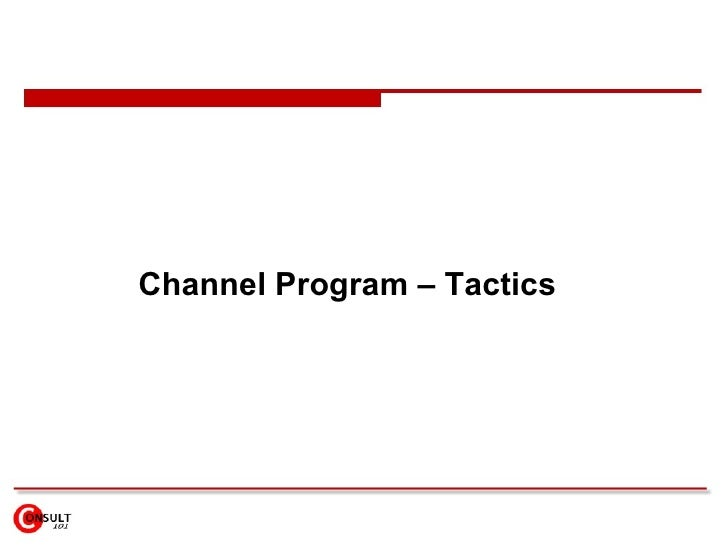 Channel Program – Tactics