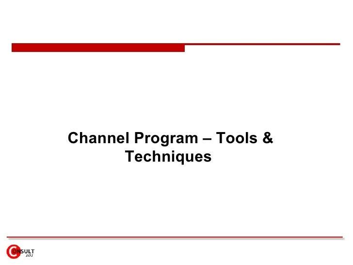 Channel Program – Tools & Techniques