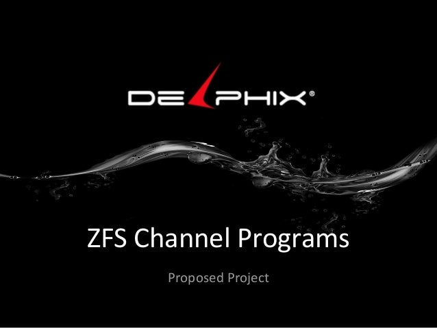 ZFS Channel Programs Proposed Project