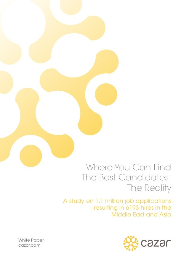 Where You Can Find The Best Candidates: The Reality A study on 1.1 million job applications resulting in 6193 hires in the...
