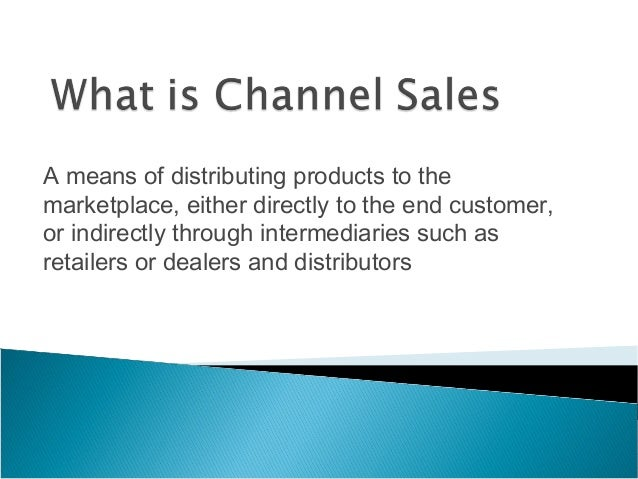 Sales Management Channel Sales – What is Channel Sales