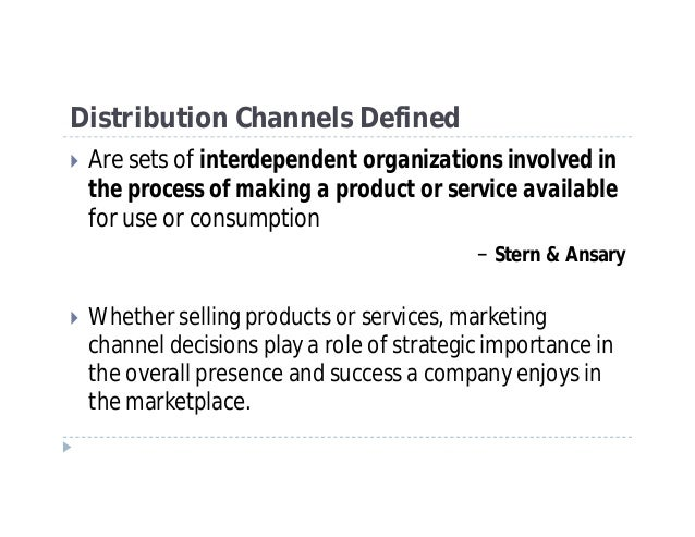 Channels and distribution