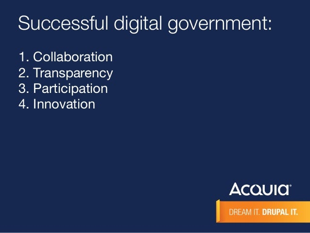 Successful digital government:  1. Collaboration  2. Transparency  3. Participation  4. Innovation
