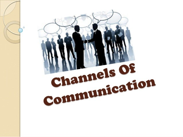 CHANNELS OF COMMUNICATION INTRODUCTION : All communications in business organization has to pass through proper channel. I...