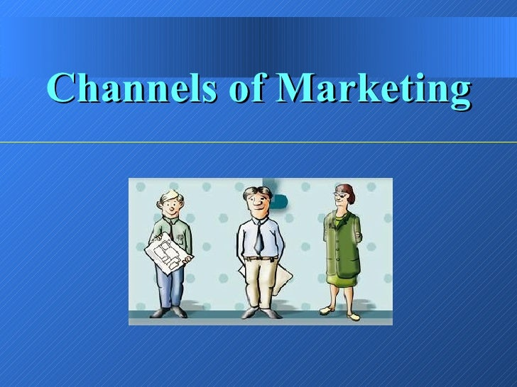 <ul><li>Channels of Marketing </li></ul>