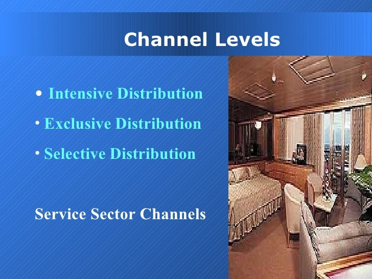 distribution intensity level intensive selective or exclusive Decision on the overall level of marketing effort that the firm is able and willing to   these distribution intensities coverage: intensive, selective and exclusive.
