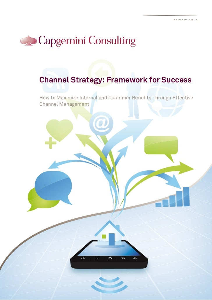 the way we see itChannel Strategy: Framework for SuccessHow to Maximize Internal and Customer Benefits Through EffectiveCh...