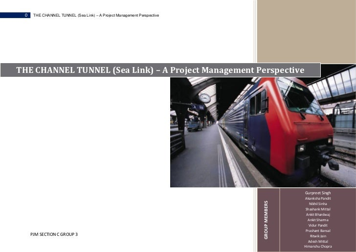 0    THE CHANNEL TUNNEL (Sea Link) – A Project Management PerspectiveTHE CHANNEL TUNNEL (Sea Link) – A Project Management ...