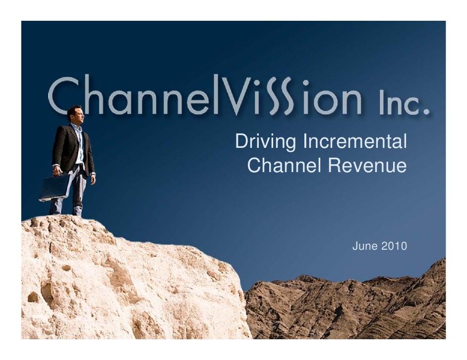 Driving Incremental  Channel Revenue               June 2010