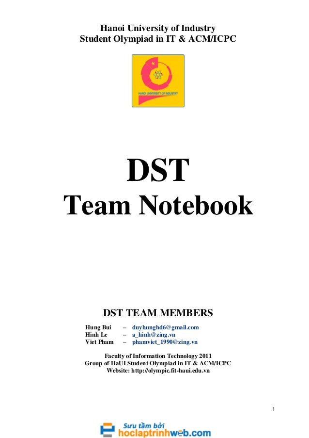 Hanoi University of Industry Student Olympiad in IT & ACM/ICPC  DST Team Notebook  DST TEAM MEMBERS Hung Bui Hinh Le Viet ...