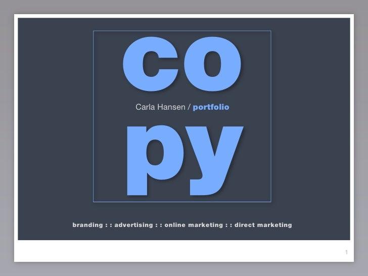 co  Carla Hansen / portfolio                   py branding : : advertising : : online marketing : : direct marketing      ...