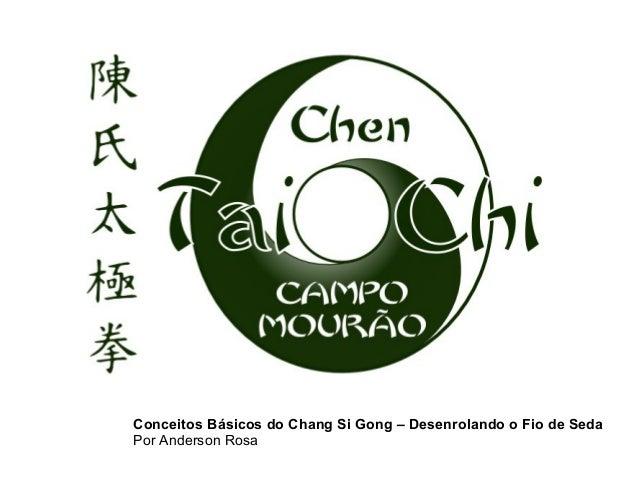 Conceitos Básicos do Chang Si Gong – Desenrolando o Fio de SedaPor Anderson Rosa