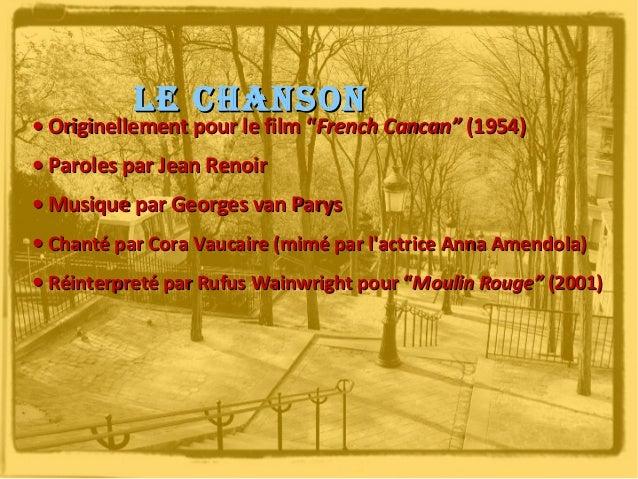 """Le chanson  • Originellement pour le film """"French Cancan"""" (1954) • Paroles par Jean Renoir • Musique par Georges van Parys..."""