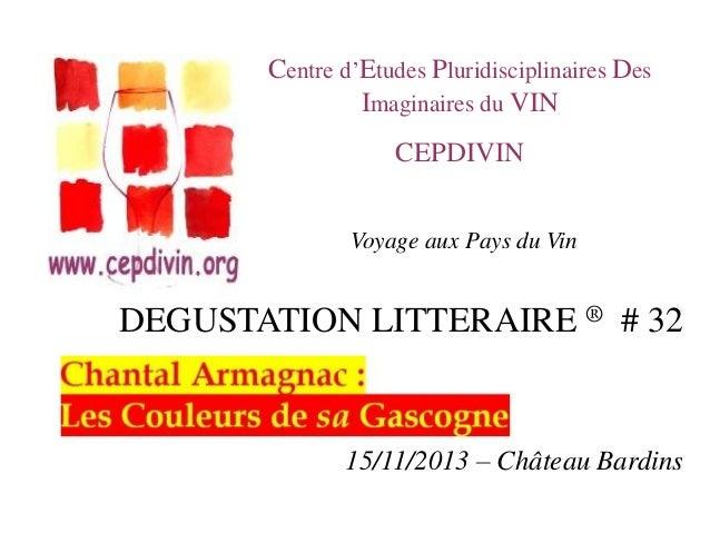 Centre d'Etudes Pluridisciplinaires Des Imaginaires du VIN CEPDIVIN Voyage aux Pays du Vin  DEGUSTATION LITTERAIRE ® # 32 ...