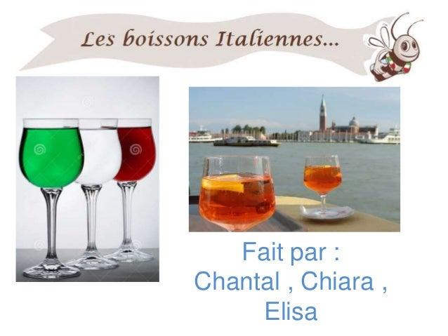Fait par : Chantal , Chiara , Elisa
