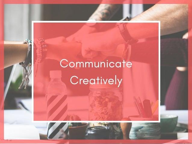 Communicate Creatively