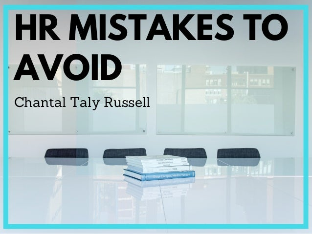 Chantal Taly Russell HR MISTAKES TO AVOID