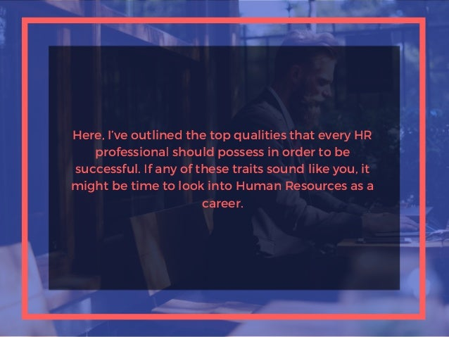 Here, I've outlined the top qualities that every HR professional should possess in order to be successful. If any of these...
