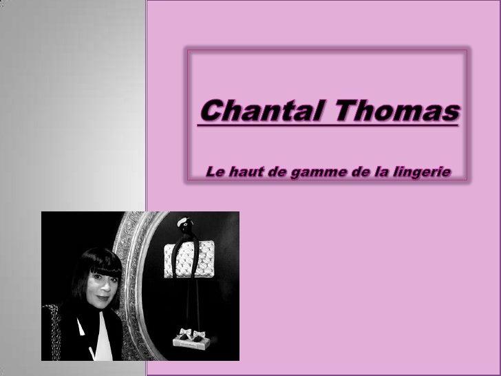 Chantal Thomas Le haut de gamme de la lingerie<br />