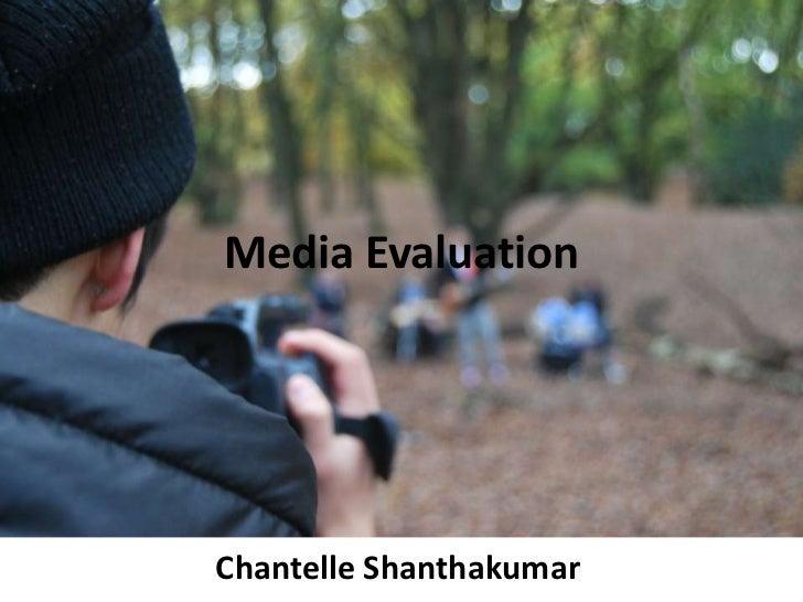 Media Evaluation<br />ChantelleShanthakumar<br />