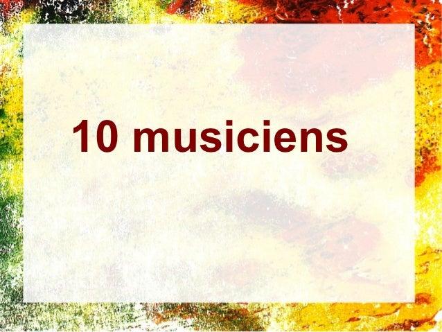 10 musiciens