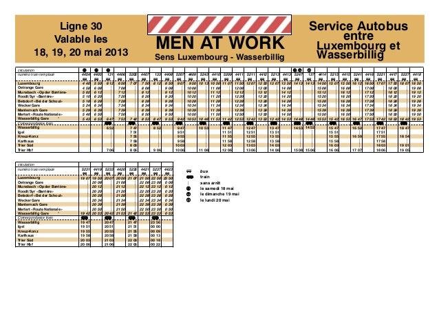 Ligne 30Valable les18, 19, 20 mai 2013MEN AT WORKSens Luxembourg - WasserbilligService AutobusentreLuxembourg etWasserbill...