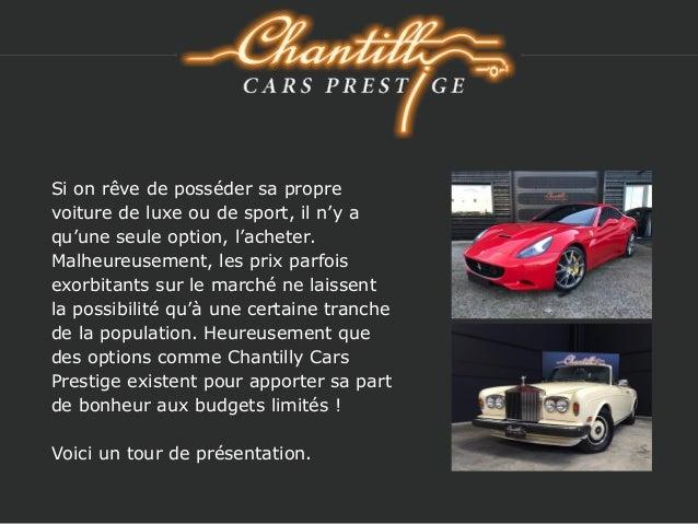 chantilly cars prestige de belles voitures au c ur de paris. Black Bedroom Furniture Sets. Home Design Ideas